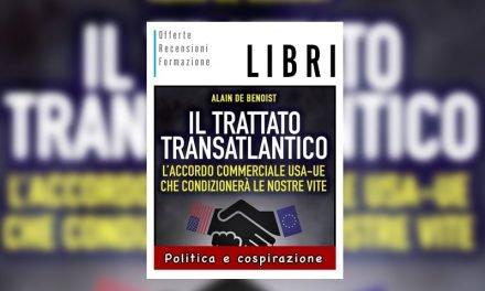 Il Trattato Transatlantico   Nuovo libro di Alain De Benoist