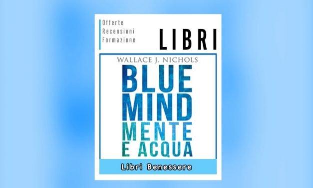 Blue Mind – Mente e Acqua di Wallace J. Nichols