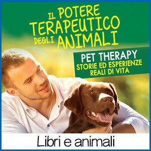 Il potere terapeutico degli animali Pet Therapy Alberto Dal Negro libro recensione offerta