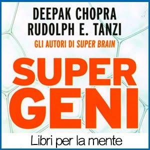 Super Geni Libro Deepak Chopra Rudolph Tanzi recensione offerta