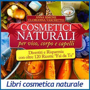 Cosmetici-Naturali-per-Viso-Corpo-e-Capelli-di-Anna-Simone-e-Glorianna-Vaschetto-libro-recensione-offerta