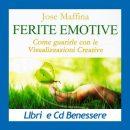 Ferite Emotive – Come guarirle con le visualizzazioni creative libro