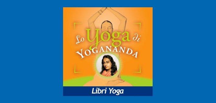 Lo Yoga di Yogananda | Il manuale dell'Ananda Yoga Libro