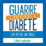 Guarire e Prevenire il Diabete libro di Gudrun Dalla Via