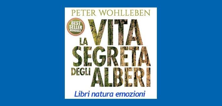 La Vita Segreta degli Alberi libro di Peter Wohlleben