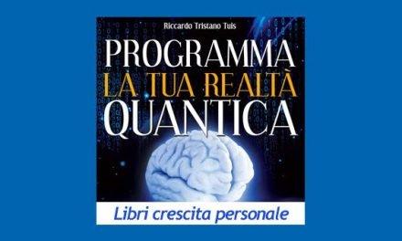 Programma la Tua Realtà Quantica libro di Riccardo Tristano Tuis
