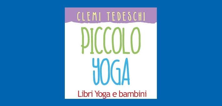 Piccolo Yoga libro di Clementina Tedeschi