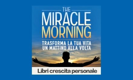 The Miracle Morning Trasforma la tua vita libro di Hal Elrod