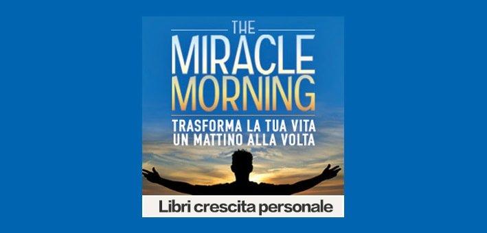 The Miracle Morning Trasforma la tua vita libro di Hal Elrod