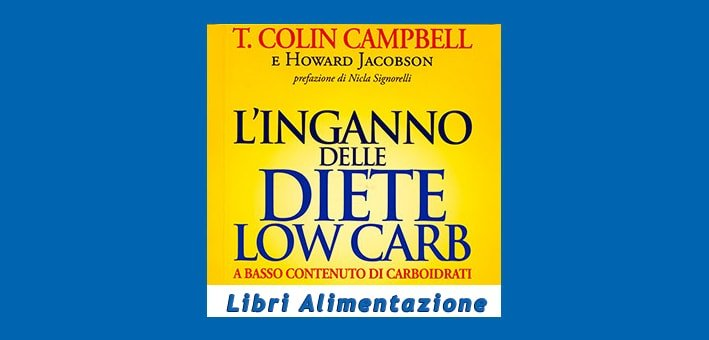 L'inganno delle diete low carb di Campbell e Jacobson