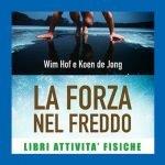 La forza nel freddo libro di Wim Hof