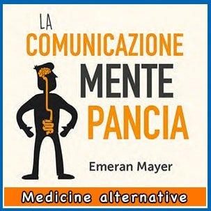 La Comunicazione Mente-Pancia di Emeran Mayer libro in offerta