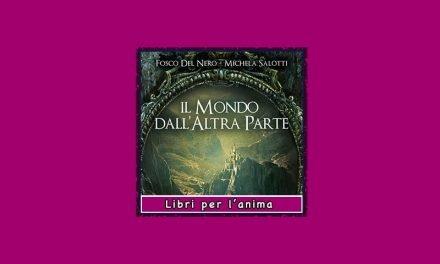 Il Mondo dall'Altra Parte libro di Fosco Del Nero e Michela Salotti