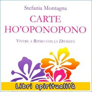 Carte Ho Oponopono Vivere a Ritmo con la Divinita Stefania Montagna libro offerta