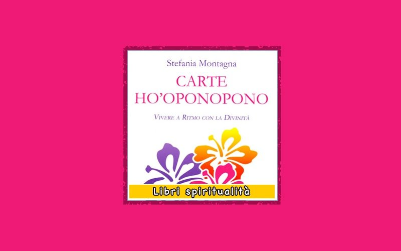 Carte Ho'Oponopono libro di Stefania Montagna