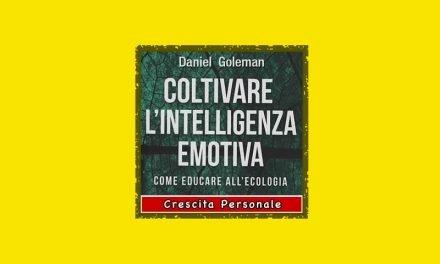 Coltivare l'Intelligenza Emotiva libro di Daniel Goleman