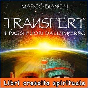 Transfert - 4 Passi Fuori dall'Inferno di Marco Bianchi libro offerte