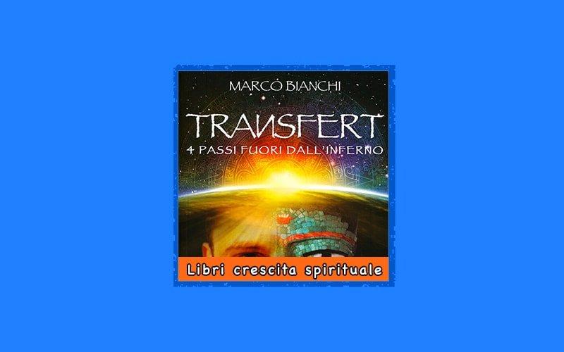 Transfert – 4 Passi Fuori dall'Inferno libro di Marco Bianchi