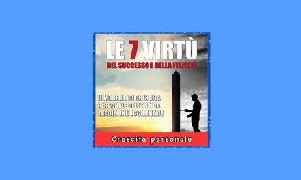 Le 7 Virtù per il Successo e la Felicità libro