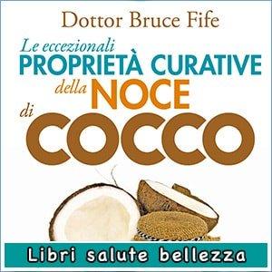 Libro Le Eccezionali Proprieta Curative della Noce di Cocco Bruce Fife
