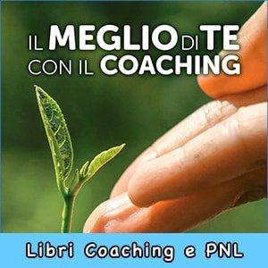 Il Meglio di Te con il Coaching libro