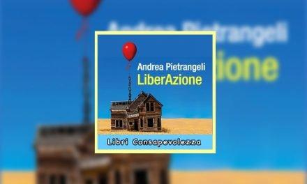 LiberAzione Romanzo Animico libro Andrea Pietrangeli