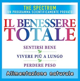 Il Benessere Totale The Spectrum: libro di Dean Ornish in offerta