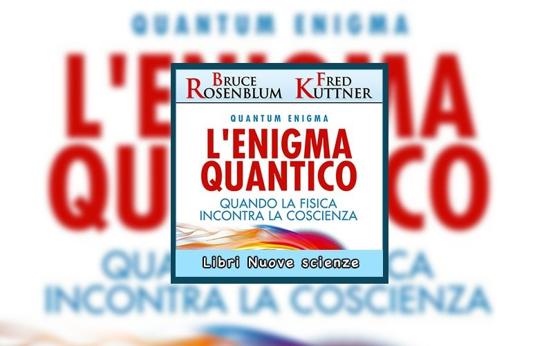 L'Enigma Quantico di Bruce Rosenblum e Fred Kuttner