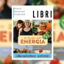 Le Ricette dell'Energia – Vegane e crudiste libro