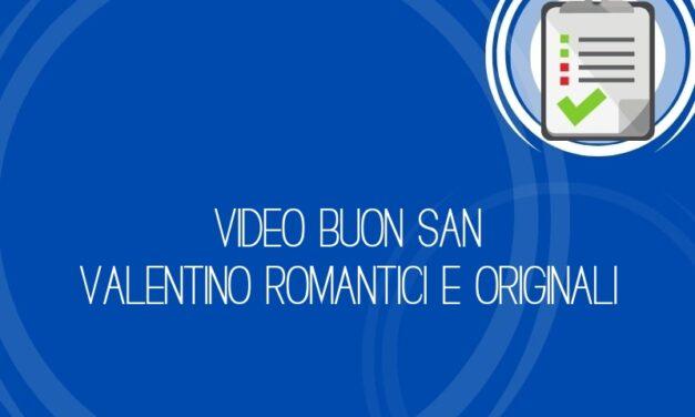 Video Buon San Valentino romantici e originali
