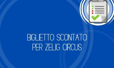Biglietto scontato per Zelig Circus