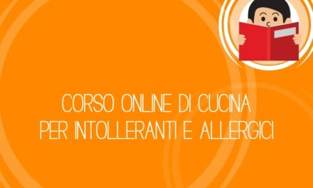 Corso online di cucina per intolleranti e allergici